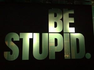 Be_stupid_@_Amsterdam